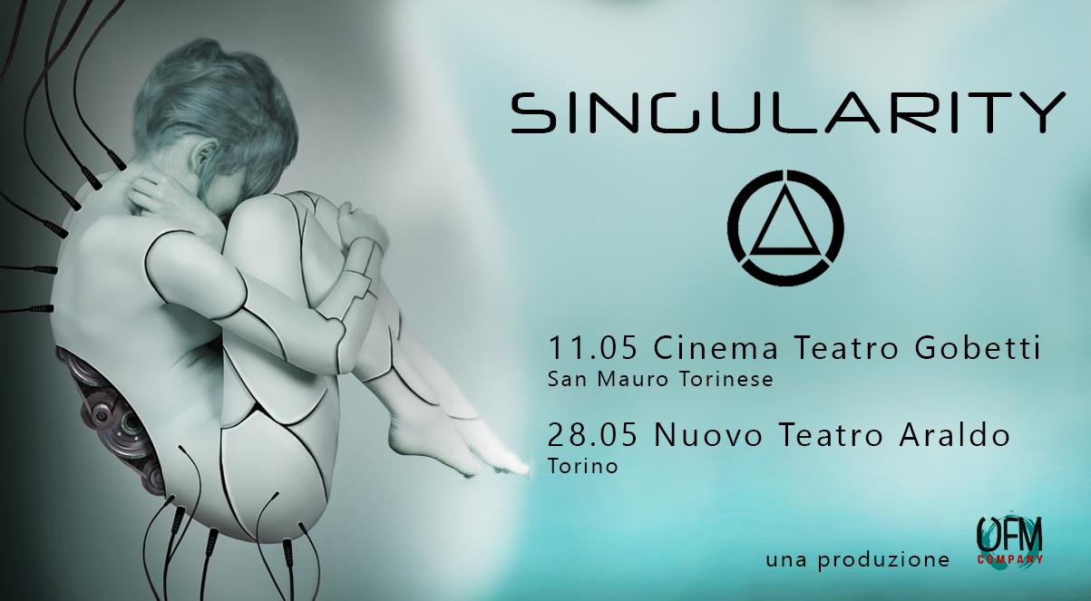 Singularity – 11 e 28 Maggio 2017
